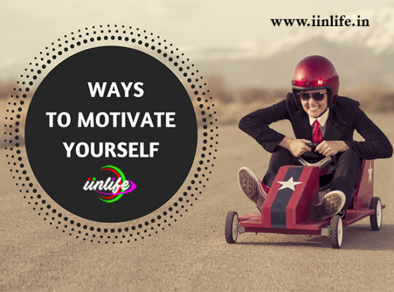 WAYS TO MOTIVATE YOURSELF