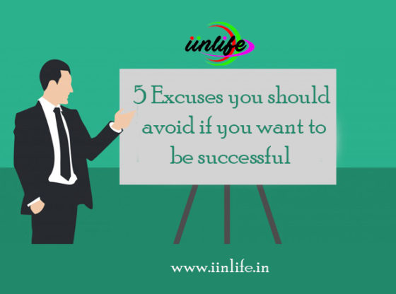 Five excuses you should avoid if you want to be successful